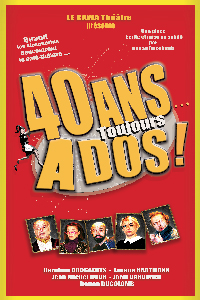 40 ANS toujours ados !